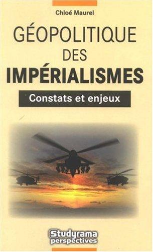 Geopolitique des imperialismes Constats et enjeux par Maurel Chloé