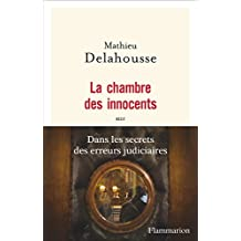 La chambre des innocents: Dans les secrets des erreurs judiciaires