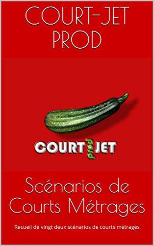Couverture du livre Scénarios de Courts Métrages: Recueil de vingt deux scénarios de courts métrages