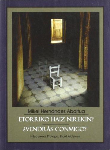Etorriko Haiz Nirekin? = ¿Vendrás conmigo? (Biblioteca Vasca Bilingüe)
