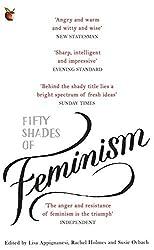 Fifty Shades of Feminism by Lisa Appignanesi (2016-09-01)