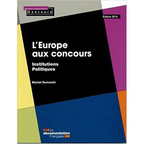 L'Europe aux concours - Institutions - Politiques - Édition 2015 de Miche Doumoulin ( 14 janvier 2015 )