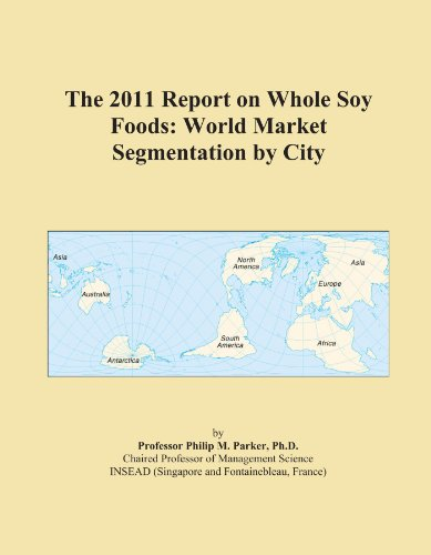 the-2011-report-on-whole-soy-foods-world-market-segmentation-by-city
