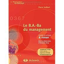 Le B.A.-Ba du management : Guide pratique & roman