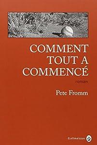 vignette de 'Comment tout a commencé (Pete Fromm)'