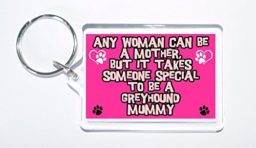 any-woman-can-be-a-mother-but-it-takes-someone-special-to-be-a-greyhound-mummy-dog-keyring-ideal-gif