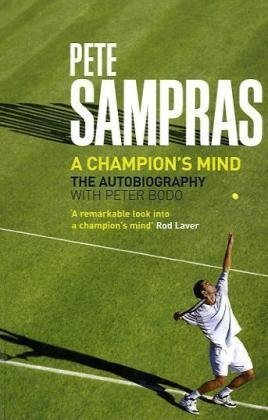 Pete Sampras: A Champion's Mind by Pete Sampras (2010-05-20)
