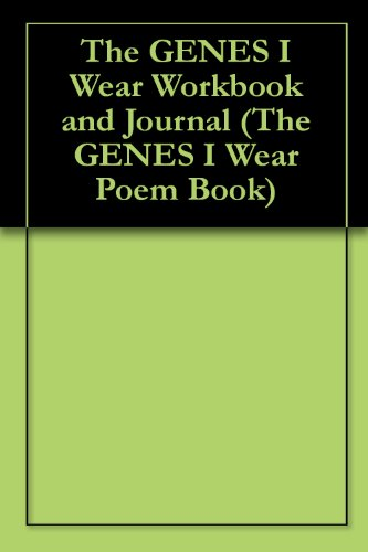 the-genes-i-wear-workbook-and-journal-the-genes-i-wear-poem-book-1-english-edition