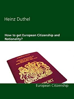 How to get European Citizenship and Nationality?: European Citizenship Laws par [Duthel, Heinz]