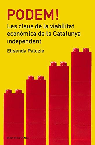 Podem!: Les claus de la viabilitat econmica de Catalunya independent (Catalan Edition)