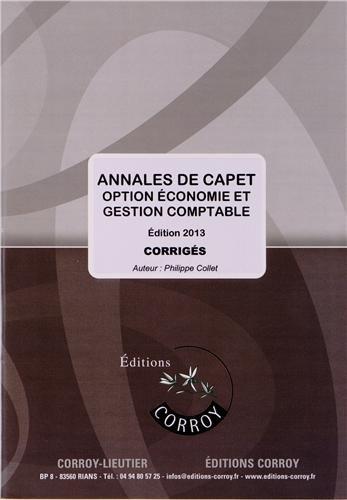 Annales de CAPET  - Corrigé: Option économie et gestion comptable. Edition 2013.