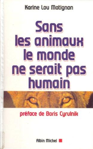 Sans les animaux, le monde ne serait pas humain