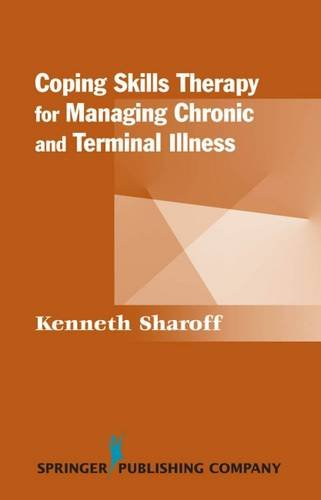 Coping Skills Therapy for Managing Chronic and Terminal Illness (Springer Series on Rehabilitation) Business Series Terminal