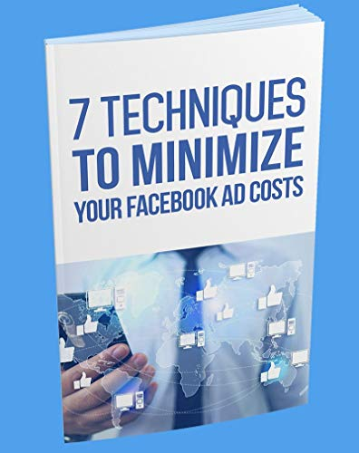 Top 7 Techniques to reduce the cost of your Facebook ad (English Edition)