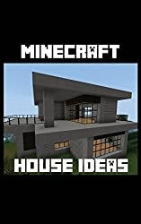 Minecraft House Ideas: The Top Minecraft House Designs (With Pictures & Step by Step Instructions)