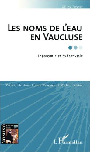 Les noms de l'eau en Vaucluse: Toponymie et hydronymie