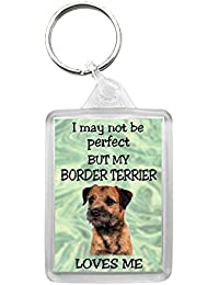 """Border Terrier Keyring """"I MAY NOT BE PERFECT BUT MY BORDER TERRIER LOVES ME"""""""