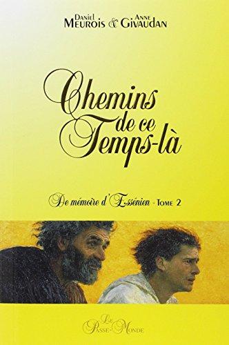 Chemins de ce Temps-là - De mémoire d'Essénien, tome 2