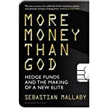 [(More Money Than God: Hedge Funds and the Making of the New Elite)] [Author: Sebastian Mallaby] published on (May, 2011)
