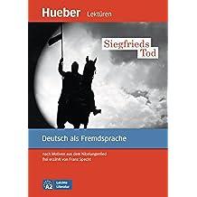 Siegfrieds Tod: nach Motiven aus dem Nibelungenlied frei erzählt von Franz Specht.Deutsch als Fremdsprache - Niveaustufe A2 / EPUB-Download (Leichte Literatur)