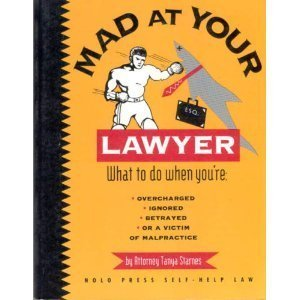 Mad at Your Lawyer? (Nolo Press Self-Help Law) by Tanya Starnes (1996-09-06)