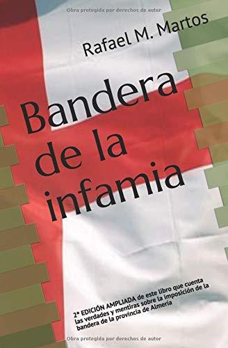 Bandera de la infamia: Verdades y metiras sobre la bandera de Almería