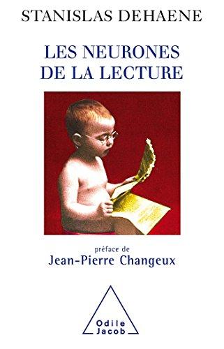 Les Neurones de la lecture: Préface de Jean-Pierre Changeux par Stanislas Dehaene