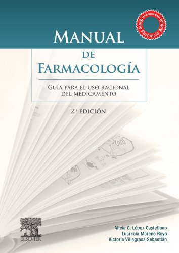 Manual de Farmacología: Guía para el uso racional del medicamento por A. López Castellano