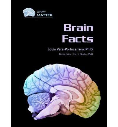 [( Brain Facts )] [by: Louis Vera-Portocarrero] [Dec-2006]
