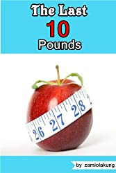 The Last 10 Pounds (English Edition)