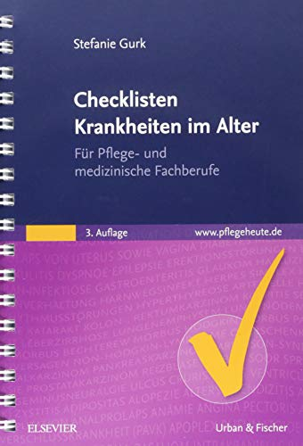 Checklisten Krankheiten im Alter: Für Pflege- und medizinische Fachberufe