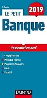 Le Petit Banque 2019 - L'essentiel en bref de Philippe Monnier