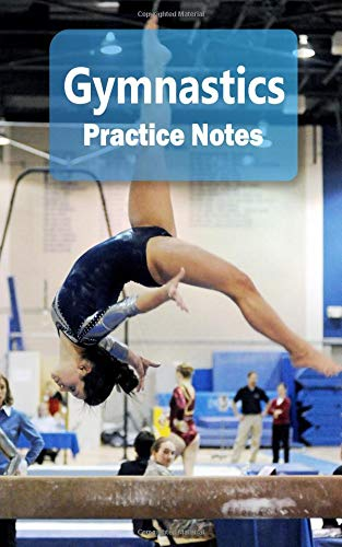 Gymnastics Practice Notes: Gymnastics Notebook for Athletes and Coaches - Pocket size 5