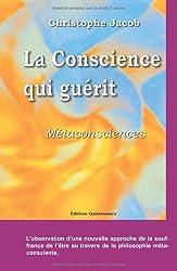 La conscience qui guérit : Métaconsciences