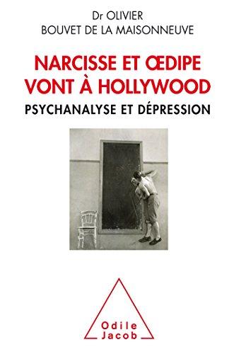 Narcisse et Oedipe vont à Hollywood: Psychanalyse et dépression