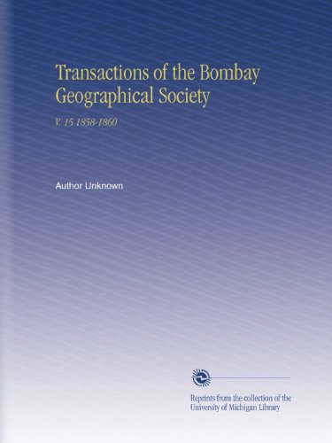 Transactions of the Bombay Geographical Society: V. 15 1858-1860 por Author Unknown