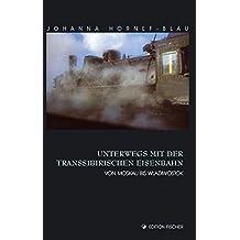 Unterwegs mit der Transsibirischen Eisenbahn: Von Moskau bis Wladiwostok (edition fischer)