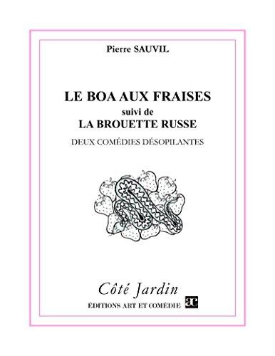 Le boa aux fraises suivi de La brouette russe: Deux comédies désopilantes (Côté Jardin) par Pierre Sauvil