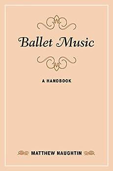 Ballet Music: A Handbook par [Naughtin, Matthew]
