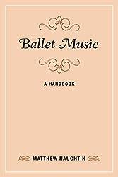 Ballet Music: A Handbook