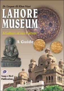 Lahore Museum, A Guide por Liaquat Ali Khan Dr. Niazi