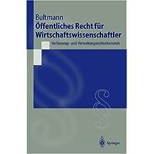 Ã-ffentliches Recht für Wirtschaftswissenschaftler: Public Law and Economics (Springer-Lehrbuch)