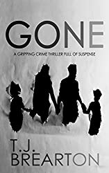 GONE a gripping crime thriller full of suspense (English Edition)