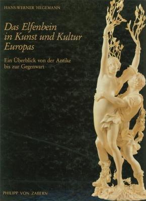 Das Elfenbein in Kunst und Kultur Europas: Ein Überblick von der Antike bis zur Gegenwart
