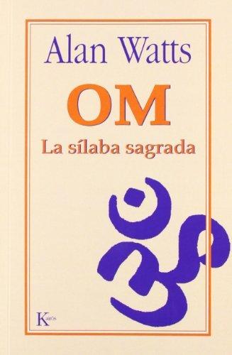 OM: La silaba sagrada (Spanish Edition) by Alan Watts (2010-05-07)