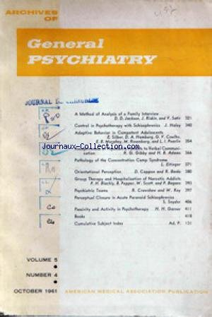 ARCHIVES OF GENERAL PSYCHIATRY du 01/10/1961 - D.D JACKSON - J. RISKIN AND V. SATIR - J. HALEY - E. SILVER - D.A. HAMBURG - G.V. COELHO - E.B. MURPHEY - M. ROSENBERG AND L.I. PEARLIN - R.G. GIBBY AND H.B. ADAMS - L. EITINGER - D. CAPPON AND R. BANKS - P.H. BLACHLY - B. PEPPER - W. SCOTT AND P. BAGANZ - R. CRAWSHAW AND W. KEY - S. SNYDER - H.H. GARNER.