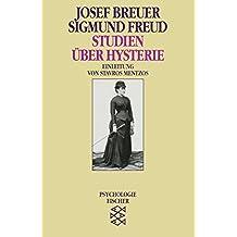 Studien über Hysterie (Sigmund Freud, Werke im Taschenbuch)