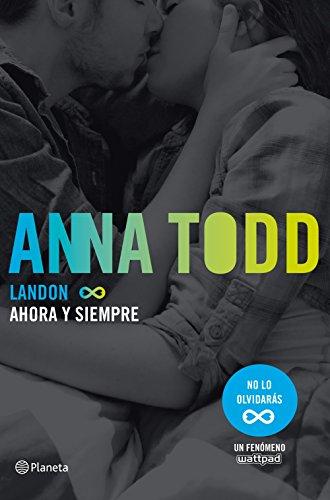 Landon. Ahora y siempre (Planeta Internacional) por Anna Todd