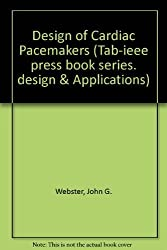 Design of Cardiac Pacemakers by John G. Webster (1995-08-01)