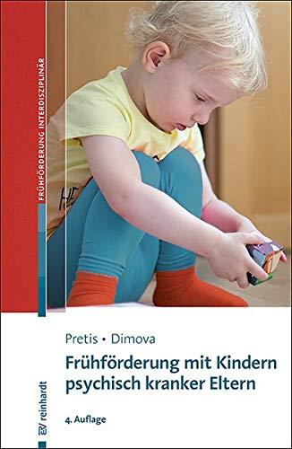 Frühförderung mit Kindern psychisch kranker Eltern (Beiträge zur Frühförderung interdisziplinär)